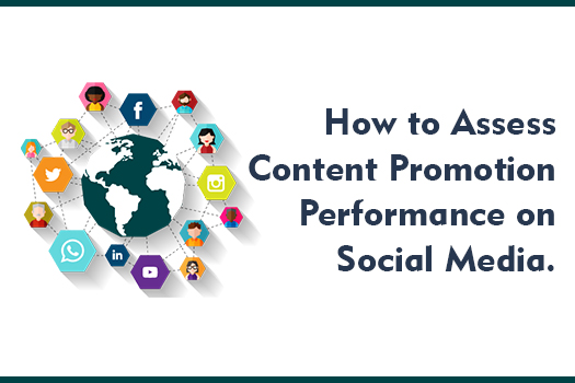 How to Assess Content Promotion Performance on Social Media.