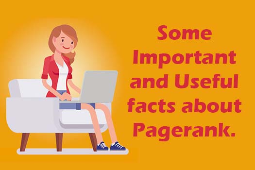 Some Important and useful facts about PageRank
