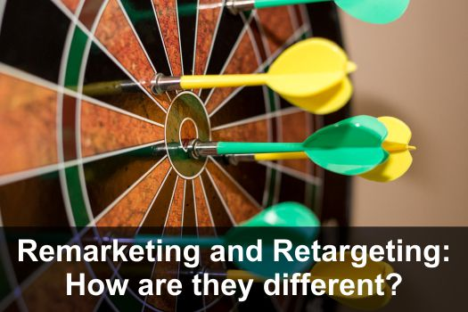 Remarketing and Retargeting: How are they different?