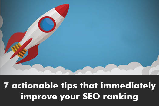 7 actionable tips that immediately improve your SEO ranking